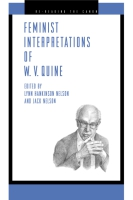Cover image for Feminist Interpretations of W. V. Quine Edited by Lynn Hankinson Nelson and Jack Nelson