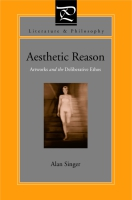 Cover image for Aesthetic Reason: Artworks and the Deliberative Ethos By Alan Singer