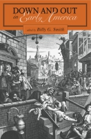 Cover image for Down and Out in Early America Edited by Billy  G. Smith