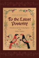 Cover image for To the Latest Posterity: Pennsylvania-German Family Registers in the Fraktur Tradition By Corinne Earnest and Russell Earnest