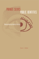Cover image for Private Selves, Public Identities: Reconsidering Identity Politics By Susan Hekman
