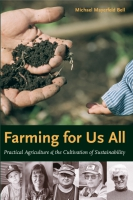 Cover image for the book Farming for Us All By Michael Mayerfeld Bell