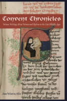 Cover image for Convent Chronicles: Women Writing About Women and Reform in the Late Middle Ages By Anne Winston-Allen
