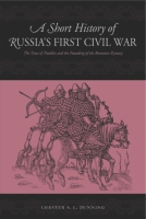 Cover image for the book A Short History of Russia's First Civil War By Chester S. L. Dunning