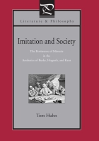Cover image for Imitation and Society: The Persistence of Mimesis in the Aesthetics of Burke, Hogarth, and Kant By Tom Huhn