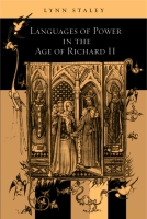 Cover image for the book Languages of Power in the Age of Richard II By Lynn Staley
