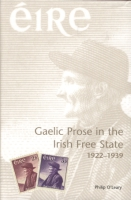 Cover image for Gaelic Prose in the Irish Free State: 1922–1939 By Philip O'Leary