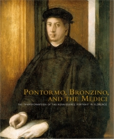 Cover image for Pontormo, Bronzino, and the Medici: The Transformation of the Renaissance Portrait in Florence By Carl  Strehlke and Elizabeth Cropper