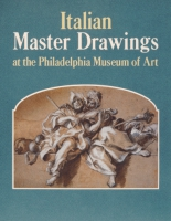 Cover image for Italian Master Drawings at the Philadelphia Museum of Art By Ann Percy and Mimi  Cazort
