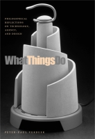 Cover image for What Things Do: Philosophical Reflections on Technology, Agency, and Design By Peter-Paul Verbeek