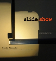 Cover image for the book SlideShow Edited by Darsie Alexander, Charles Harrison, and Edited byRobert Storr