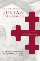 Cover image for The Writings of Julian of Norwich: A Vision Showed to a Devout Woman and A Revelation of Love Edited by Nicholas Watson and Jacqueline Jenkins