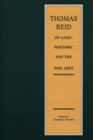 Cover for Thomas Reid on Logic, Rhetoric and the Fine Arts