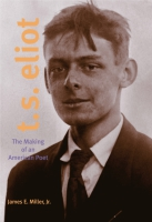 Cover image for the book T. S. Eliot By James E. Miller Jr.