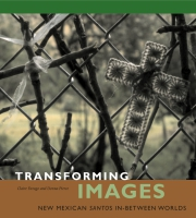 Cover image for Transforming Images: New Mexican Santos in-between Worlds By Claire Farago and Donna Pierce