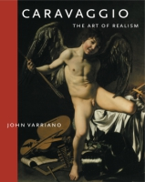 Cover image for Caravaggio: The Art of Realism By John Varriano