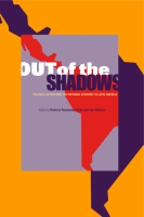 Cover image for Out of the Shadows: Political Action and the Informal Economy in Latin America Edited by Patricia Fernández-Kelly and Jon Shefner