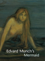 Cover image for Edvard Munch's Mermaid By John Zarobell and Shelley Langdale