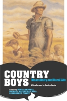 Cover image for Country Boys: Masculinity and Rural Life Edited by Hugh Campbell, Michael Mayerfeld Bell, and Margaret Finney
