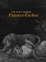 Cover image for the book The Early Modern Painter-Etcher Edited by Michael Cole