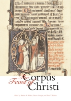 Cover image for The Feast of Corpus Christi By Barbara R. Walters, Vincent Corrigan, and Peter T. Ricketts