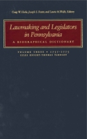 Cover image for Lawmaking and Legislators in Pennsylvania: A Biographical Dictionary, Vol. 3 (two-book set) Edited by Craig W. Horle, Joseph  S. Foster, and Laurie M. Wolfe
