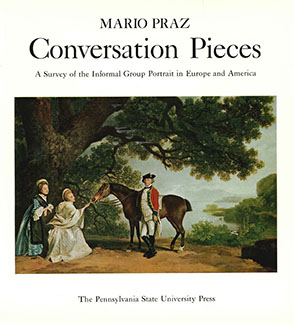 Cover image for Conversation Pieces: A survey of the informal group portrait in Europe and America By Mario Praz