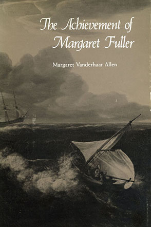 Cover image for The Achievement of Margaret Fuller  By Margaret Vanderhaar Allen