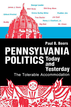Cover image for Pennsylvania Politics Today and Yesterday: The Tolerable Accommodation By Paul B. Beers