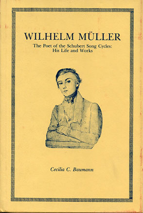Cover image for WILHELM MüLLER: The Poet of the Schubert Song Cycles By Cecilia C. Baumann