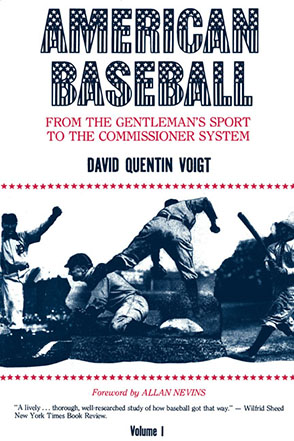 Cover image for American Baseball. Vol. 1: From Gentleman's Sport to the Commissioner System By David Quentin Voigt