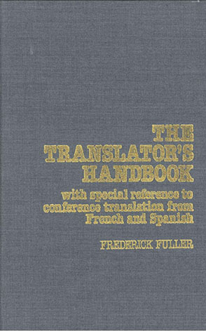 Cover image for The Translator's Handbook: With special reference to conference translation from French and Spanish By Frederick Fuller