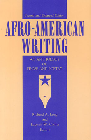 Cover image for Afro-American Writing: An Anthology of Prose and Poetry Edited by Richard  A. Long and Eugenia  W. Collier