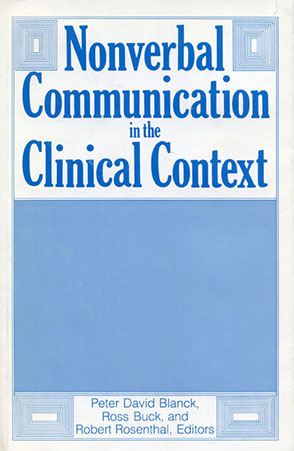 Cover image for Nonverbal Communication in the Clinical Context Edited by Peter D. Blanck, Ross W. Buck, and Robert Rosenthal