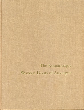 Cover image for The Romanesque Wooden Doors of Auvergne By Walter Cahn