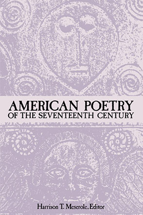 Cover image for American Poetry of the Seventeenth Century Edited by Harrison T. Meserole