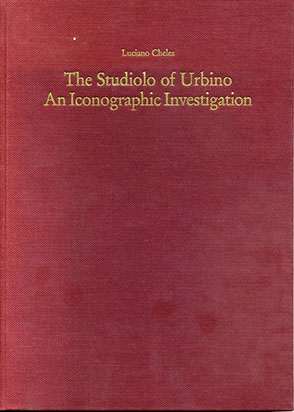 Cover image for The Studiolo of Urbino: An Iconographic Investigation By Luciano Cheles