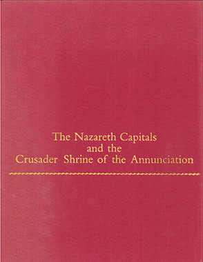 Cover image for The Nazareth Capitals and the Crusader Shrine of the Annunciation By Jaroslav Folda