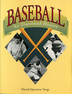 Cover image for Baseball: An Illustrated History By David Quentin Voigt