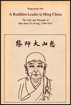 Cover image for A Buddhist Leader in Ming China : The Life and Thought of Han-shan Te-ch'ing, 1546–1623 By Sung-Peng Hsu