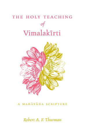 Cover image for The Holy Teaching of Vimalakīrti: A Mahāyāna Scripture By  Robert A. F. Thurman