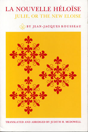 Cover image for La Nouvelle Héloïse: Julie, or the New Eloise Translated by Judith H. McDowell