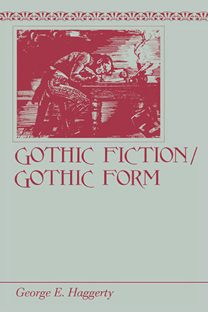 Cover image for Gothic Fiction/Gothic Form By George E. Haggerty