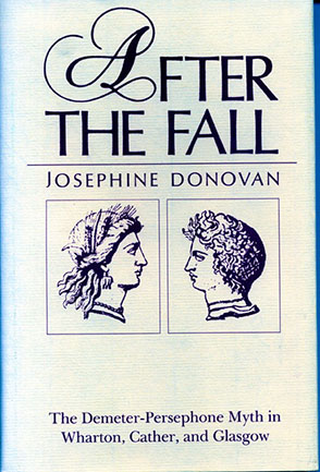 Cover image for After the Fall: The Demeter-Persephone Myth in Wharton, Cather, and Glasgow By Josephine Donovan