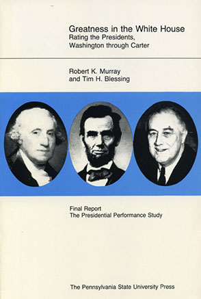 Cover image for Greatness in the White House: Rating the Presidents, From Washington Through Carter By Robert Murray and Tim Blessing