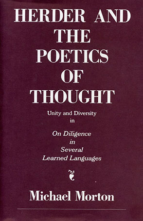 Cover image for Herder and the Poetics of Thought: Unity and Diversity in On Diligence in Several Learned Languages By Michael  M. Morton