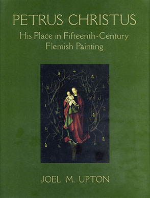 Cover image for Petrus Christus: His Place in Fifteenth-Century Flemish Painting By Joel Upton