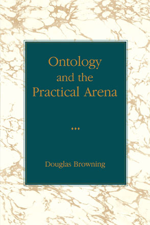 Cover image for Ontology and the Practical Arena By Douglas Browning
