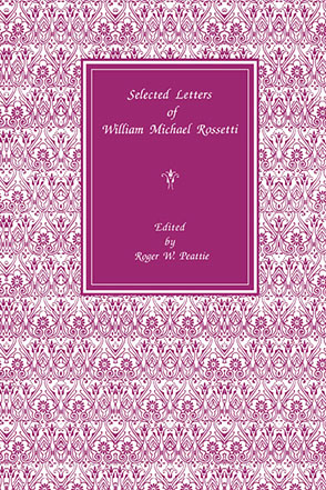 Cover image for Selected Letters of William Michael Rossetti By Roger Peattie