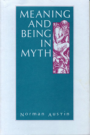 Cover image for Meaning and Being in Myth By Norman Austin